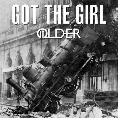 Got The Girl - OLDER