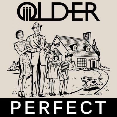 Perfect - OLDER